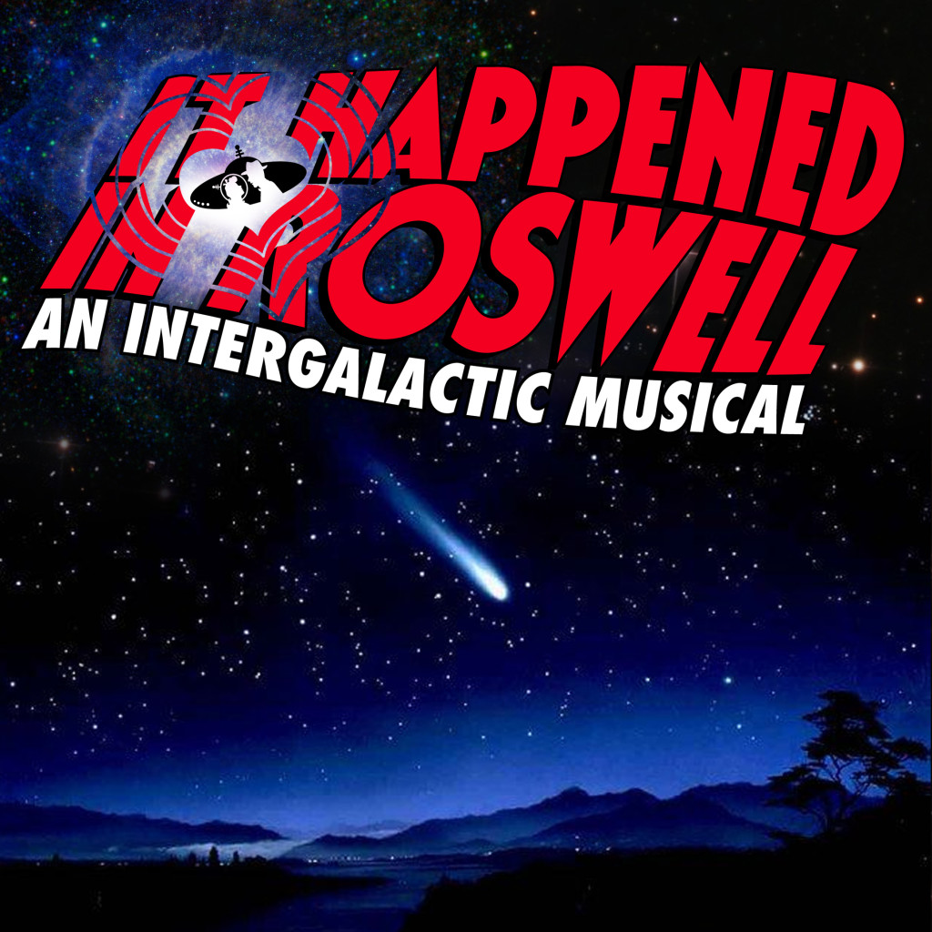 It Happened In Roswell - The New Musical Comedy by Terrence Atkins